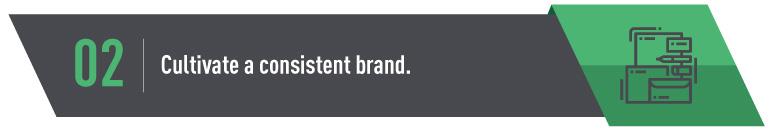 Cultivate a Consistent Brand