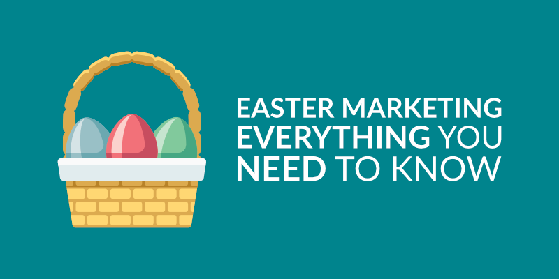Easter Marketing: Everything You Need to Know