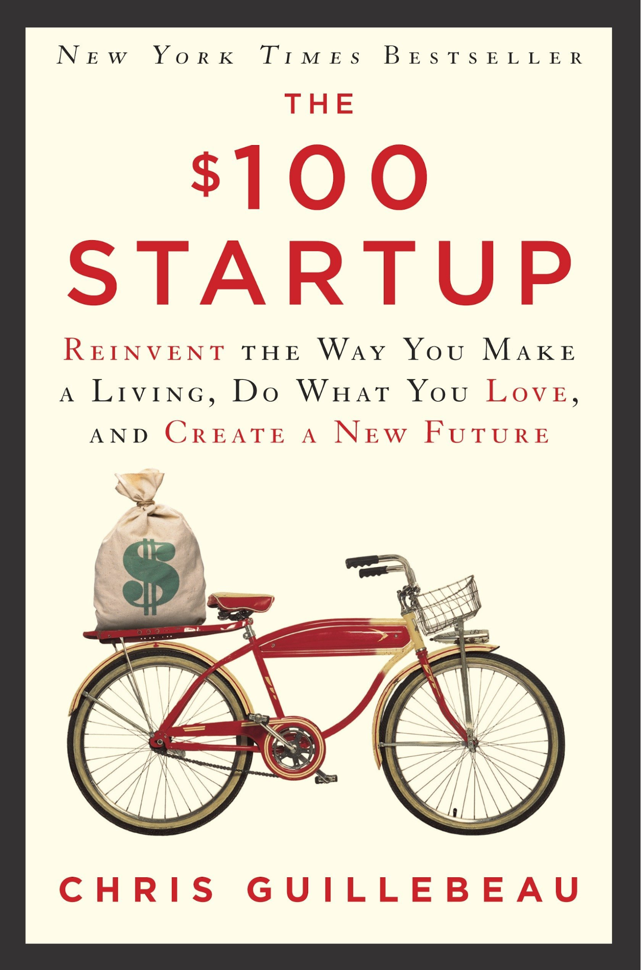 The $100 Startup: Reinvent the Way You Make a Living, Do What You Love, and Create a New Future book cover