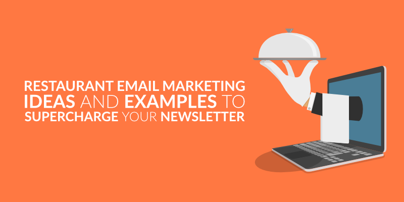 Restaurant Email Marketing: Ideas and Examples to Supercharge Your Newsletter