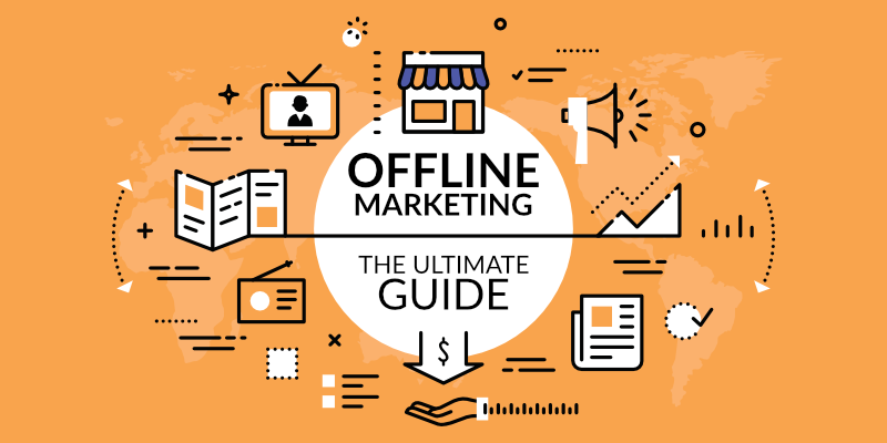 The Ultimate Guide to Offline Marketing