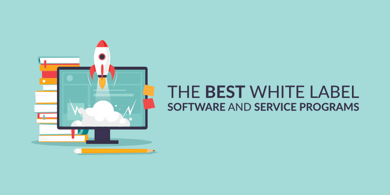 2019 Guide to the Best White Label Software and Service Programs
