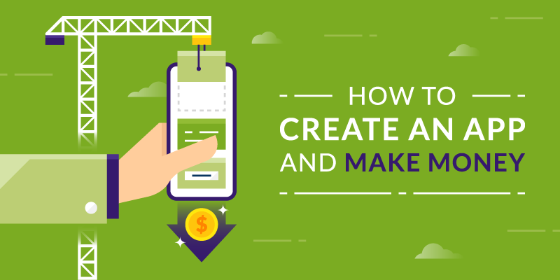 How to Create an App and Make Money