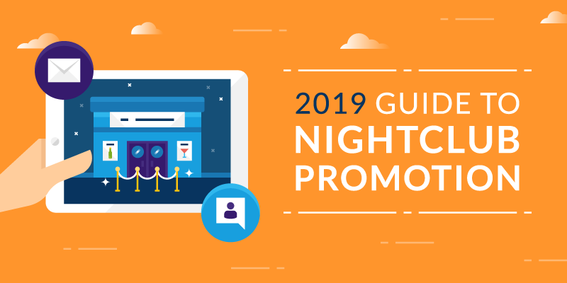 2019 Guide to Nightclub Promotion