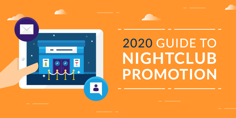 2020 Guide to Nightclub Promotion