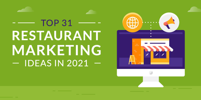 Restaurant Marketing Ideas: The Top 31 Ideas to Grow in 2021