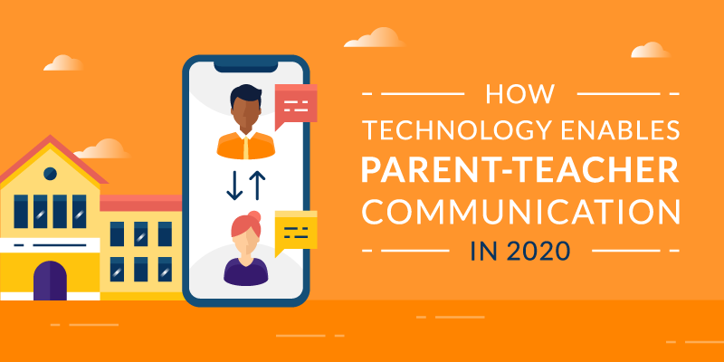 How Technology Enables Parent Teacher Communication in 2020