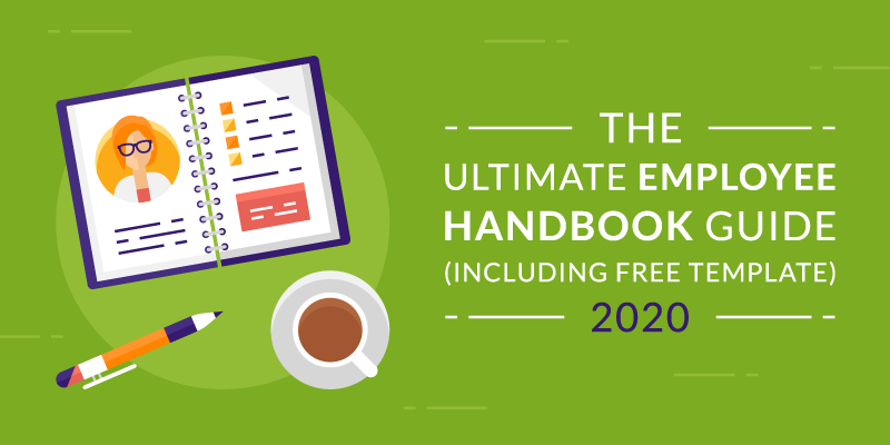 The Ultimate Employee Handbook Guide (Including Free Template) 2020