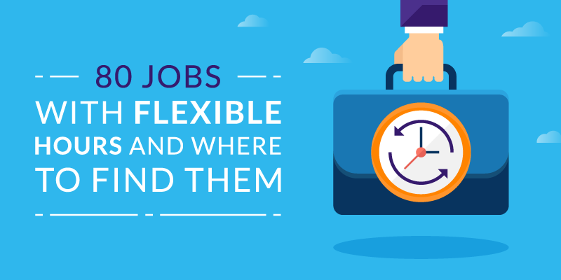 80 Jobs with Flexible Hours and Where to Find Them