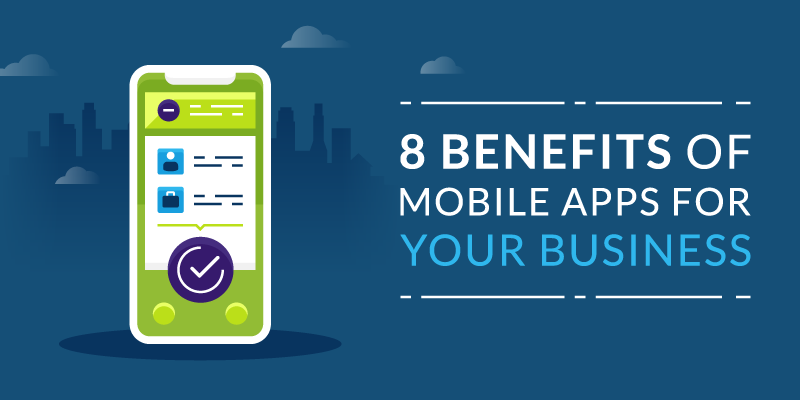 8 Benefits of Mobile Apps for Your Business