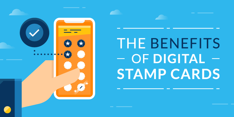 The Benefits of a Digital Stamp Cards
