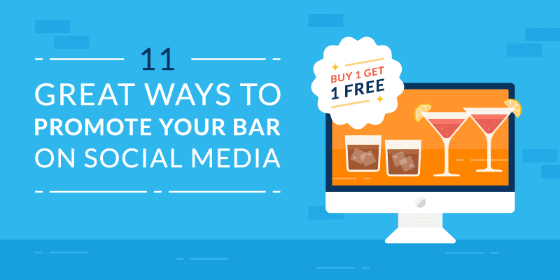 11 Great Ways to Promote Your Bar on Social Media