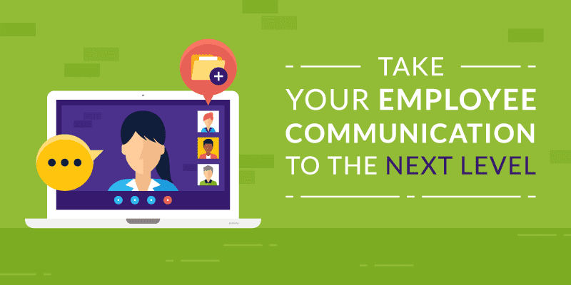 Take Your Employee Communication to the Next Level