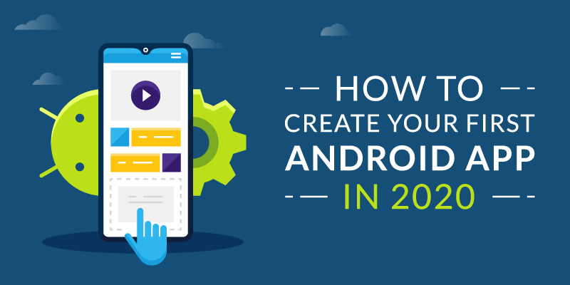 How to Create Your First Android App in 2020