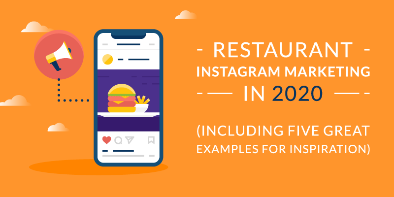 Restaurant Instagram Marketing in 2020 (Including Five Great Examples for Inspiration)