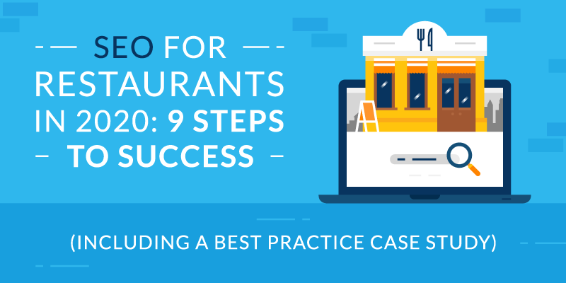 SEO for Restaurants in 2020: 9 Steps to Success (Including a Best Practice Case Study)