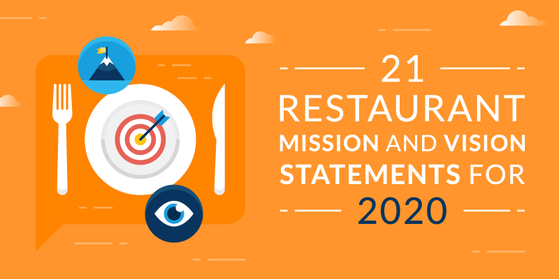 21 Restaurant Mission and Vision Statements for 2020