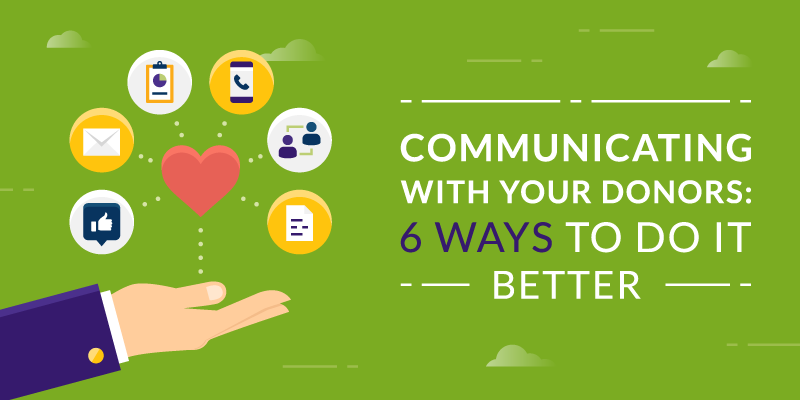 Communicating With Your Donors: 6 Ways to do it Better