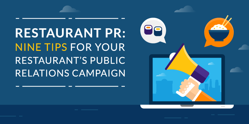 Restaurant PR: Nine Tips for your Restaurant's Public Relations Campaign