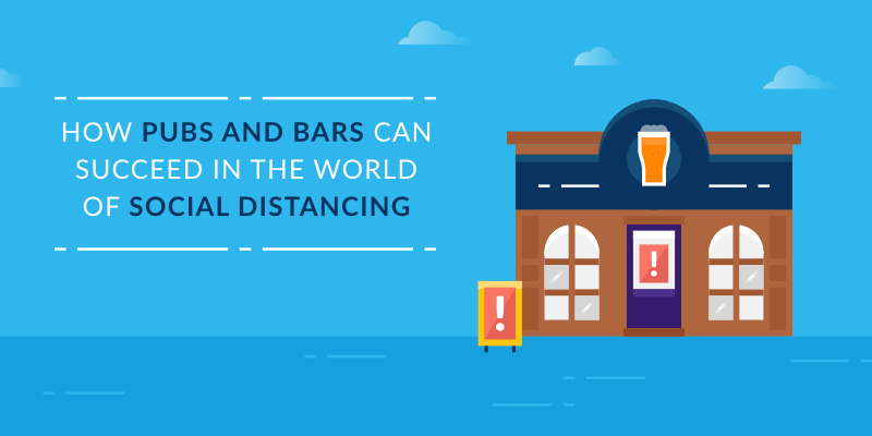 How Pubs and Bars Can Succeed in the World of Social Distancing