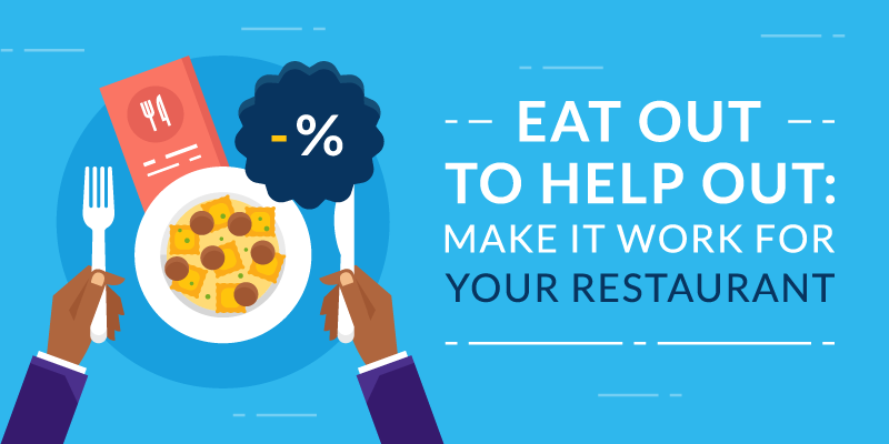 Eat Out to Help Out: Make it Work for Your Restaurant