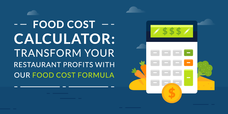 Food Cost Calculator: Transform Your Restaurant Profits with our Food Cost Formula