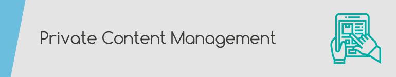 Private Content Management
