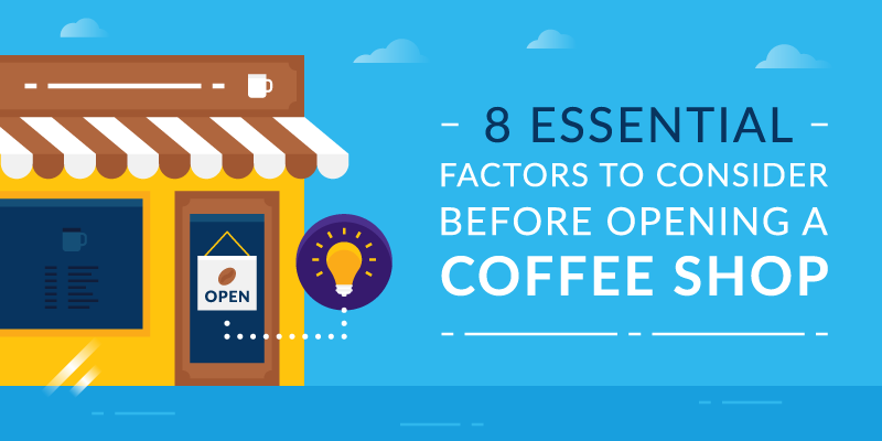 8 Essential Tips to Consider Before Opening a Coffee Shop