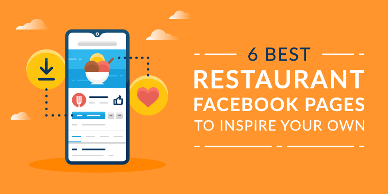 6 Best Restaurant Facebook Pages to Inspire Your Own