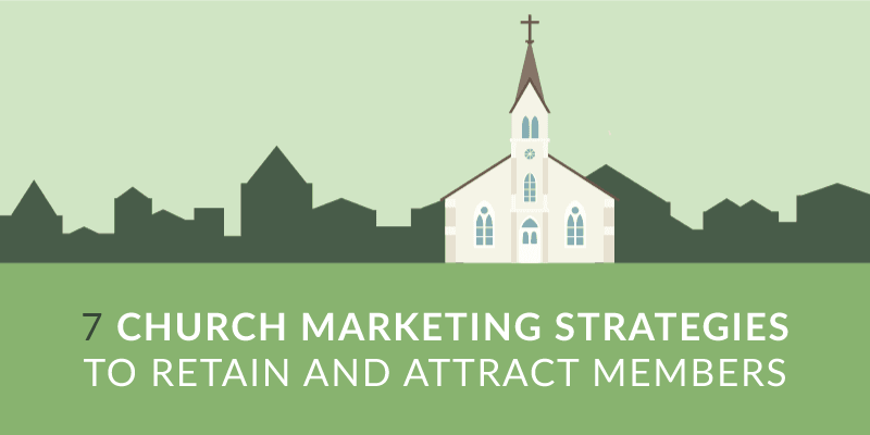 7 Church Marketing Strategies to Retain and Attract Members
