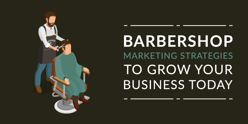 Barbershop Marketing Strategies to Grow Your Business Today