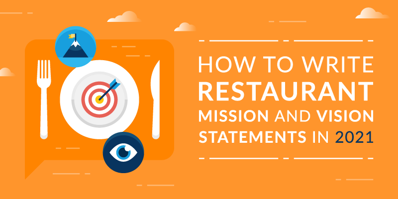 How to Write Restaurant Mission and Vision Statements in 2021