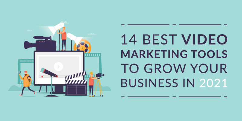 14 Best Video Marketing Tools to Grow Your Business in 2021