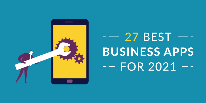 27 Best Business Apps for 2021