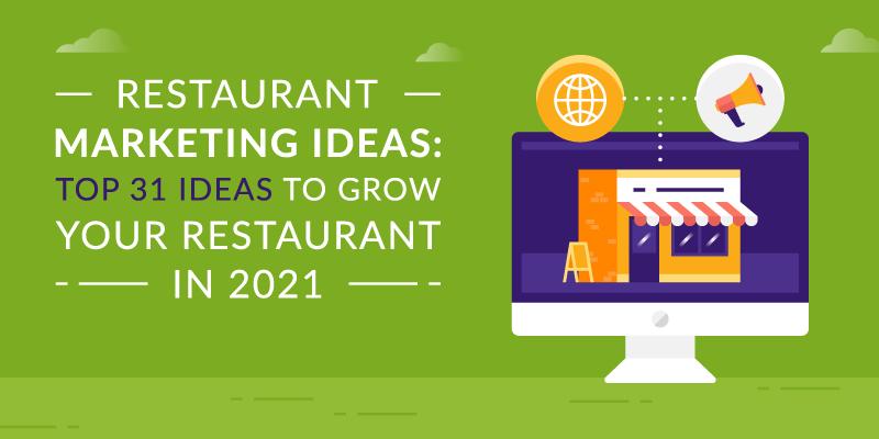 Restaurant Marketing Ideas: Top 31 Ideas to Grow your Restaurant in 2021