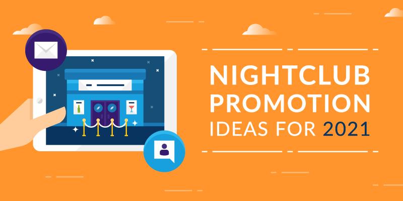 Nightclub Promotion Ideas for 2021