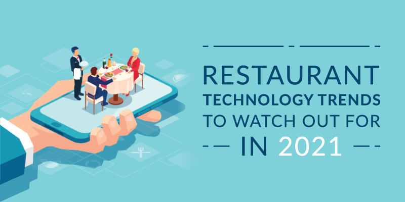 Restaurant Technology Trends to Watch Out for in 2021