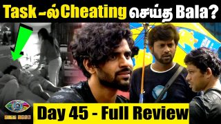 Bigg Boss 4 Tamil -18th Nov Episode Review || Day 45 Highlights || Is Bala cheated in 45 hours Task?