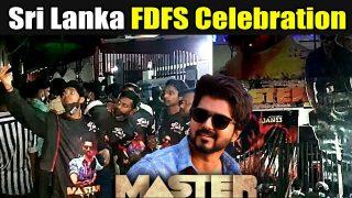 Master FDFS - Vijay Fans celebration & Theatre Response | Sri Lanka FDFS Celebration