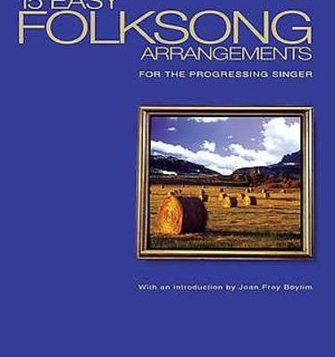 15 Easy Folksong Arrangements, High Voice Introduction by Joan Frey Boytim