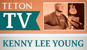 Teton TV Exclusive with Kenny Lee Young