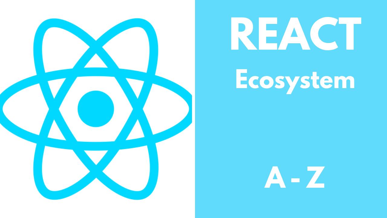react-ecosystem-a-z