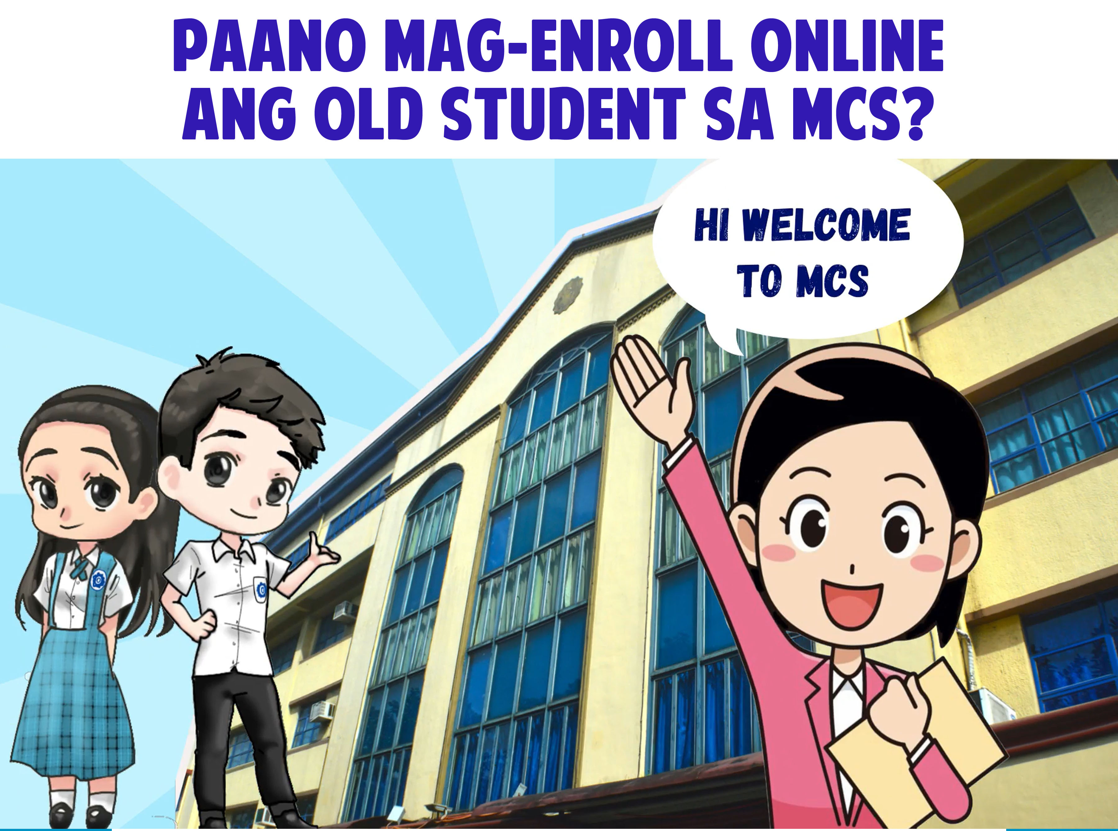 PAANO MAG-ENROLL ONLINE ANG OLD STUDENT SA MCS?. Kindly watch and follow the steps for ONLINE ENROLLMENT of OLD students.