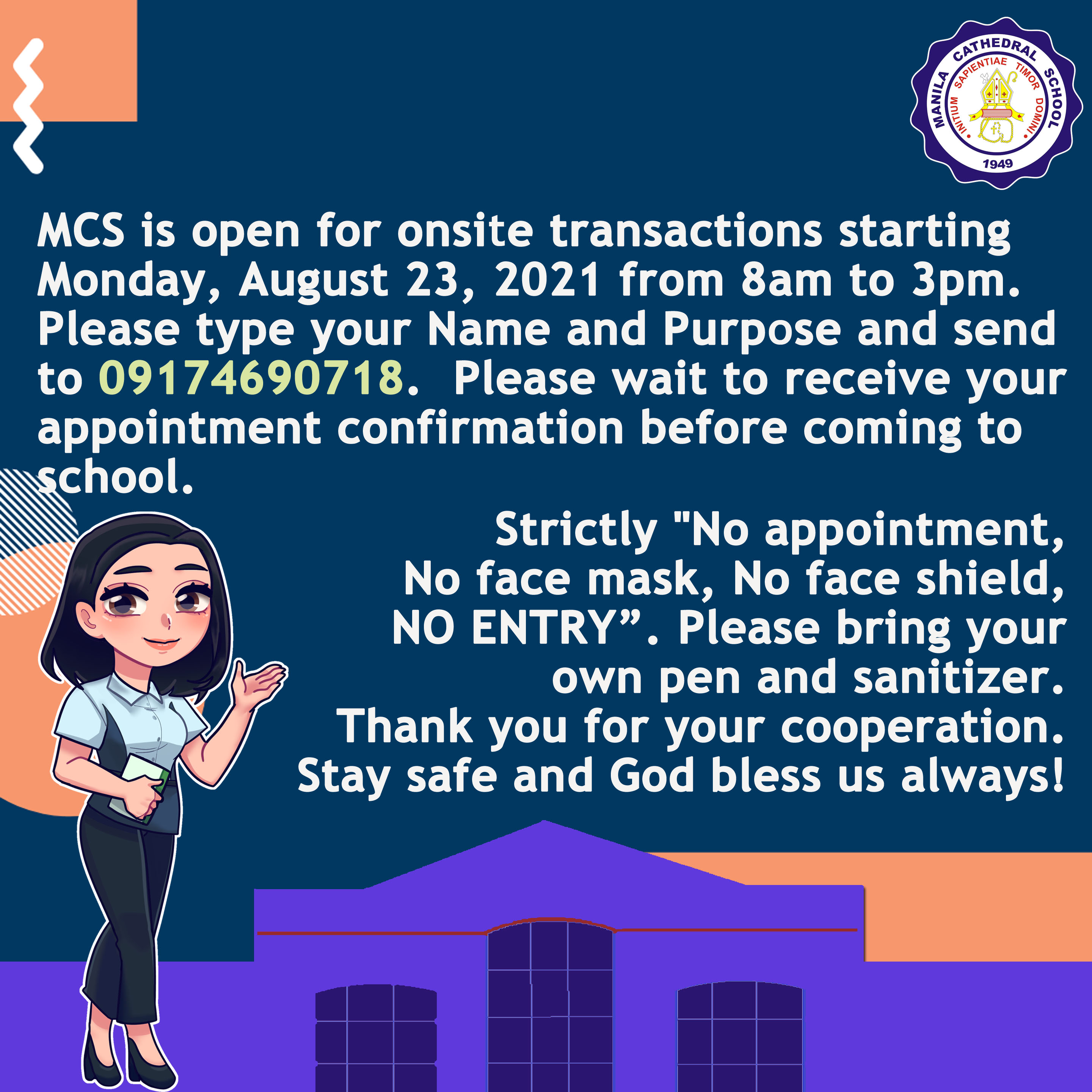 MCS is open for onsite transactions starting Monday, August 23, 2021 from 8am to 3pm. Please type your Name and Purpose and send to 09174690718.