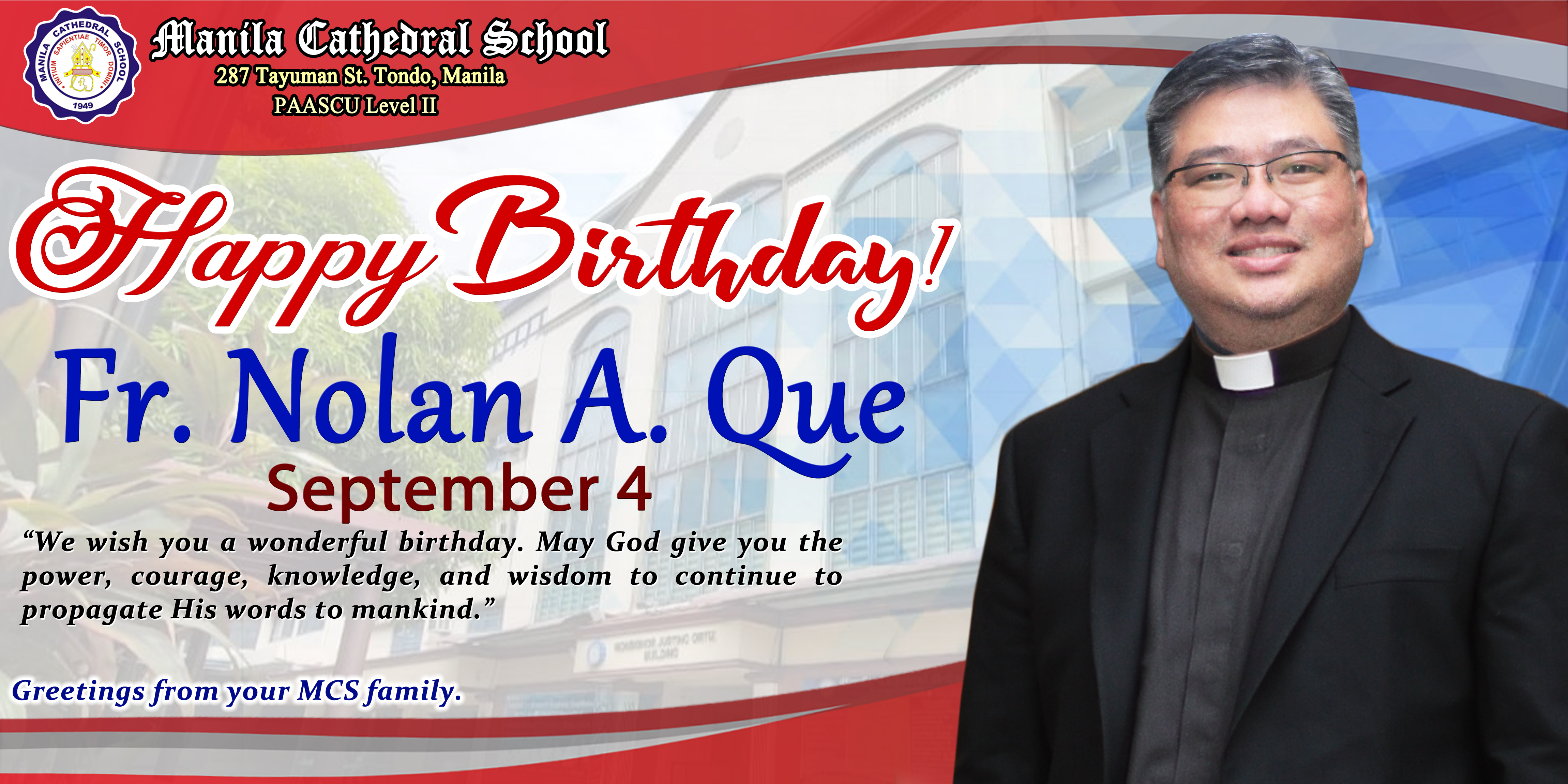 Today is the birthday of our school director Rev. Fr. Nolan A. Que. May the Lord continue to bless, guide, and protect you in your service to Him  and to His people. Stay blessed and enjoy your day to