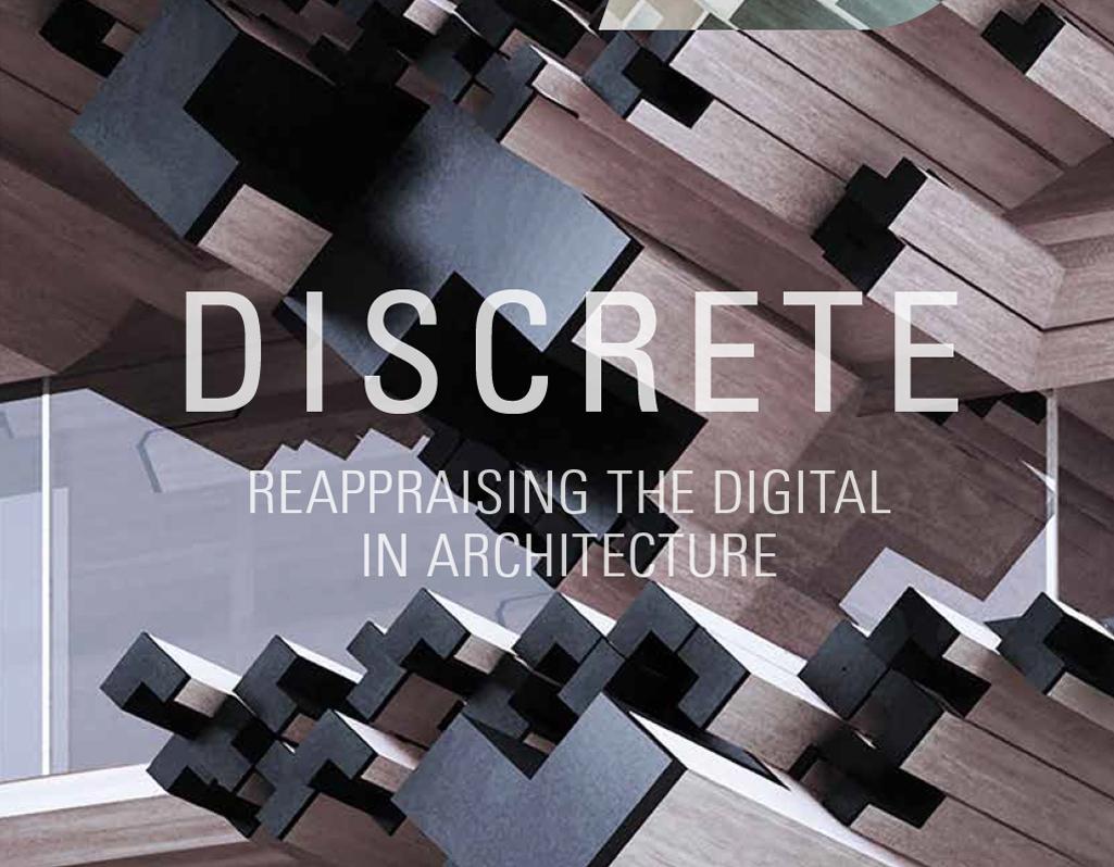 discrete reappraising the digital in architecture