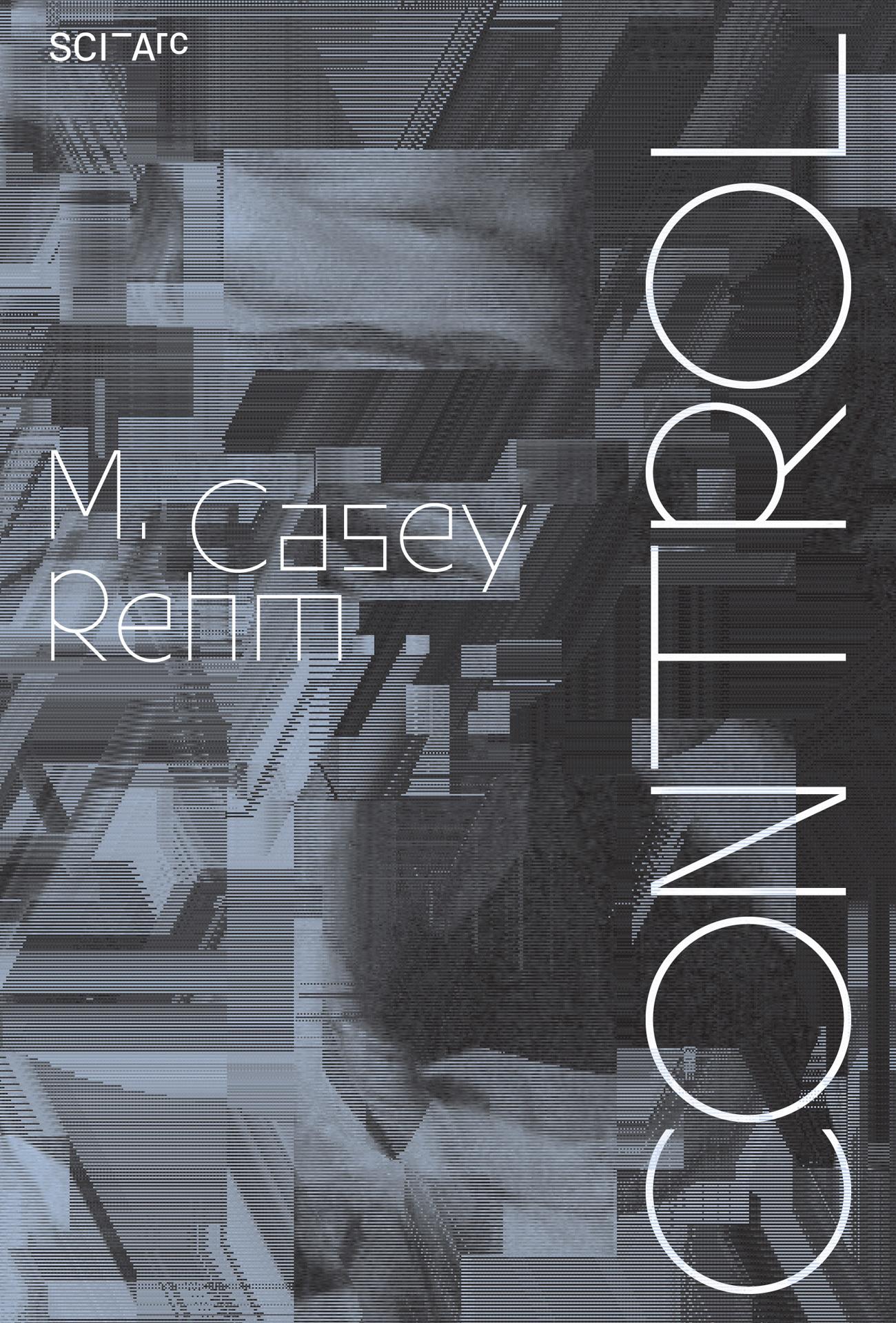 Casey Rehm Sciarc gallery exhibition poster