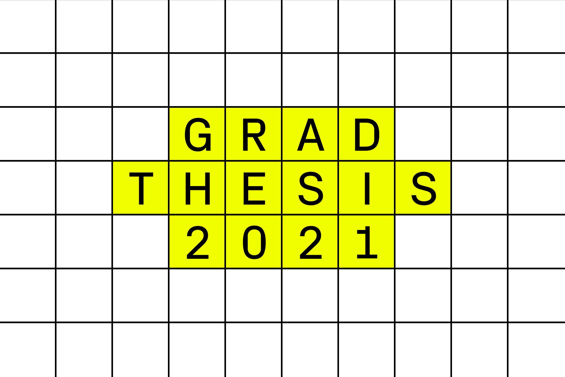 Grad Thesis 2021 black white yellow grid