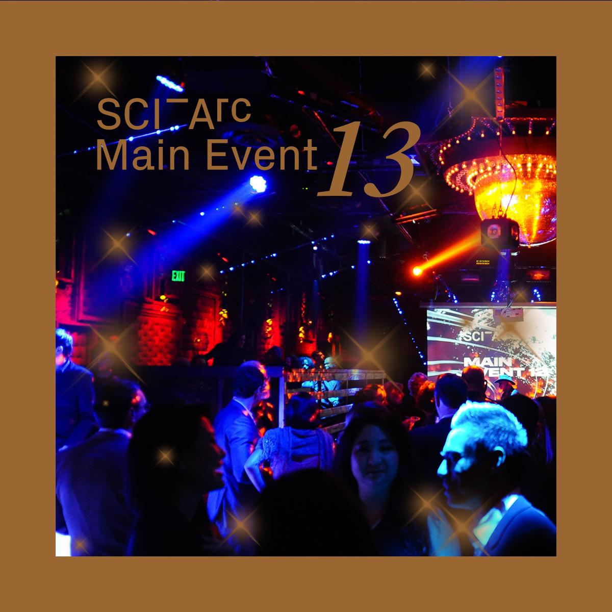 SCI Arc Main Event 13