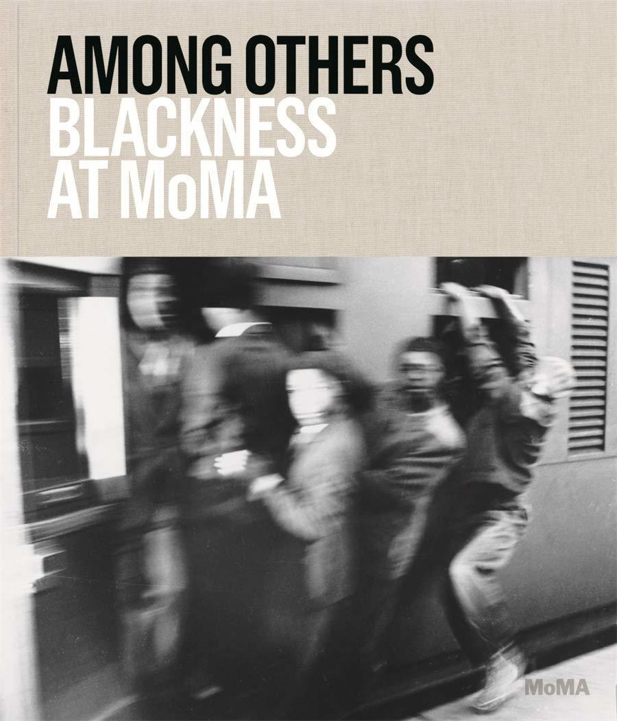 cover of book Among Others Blackness at MOMA